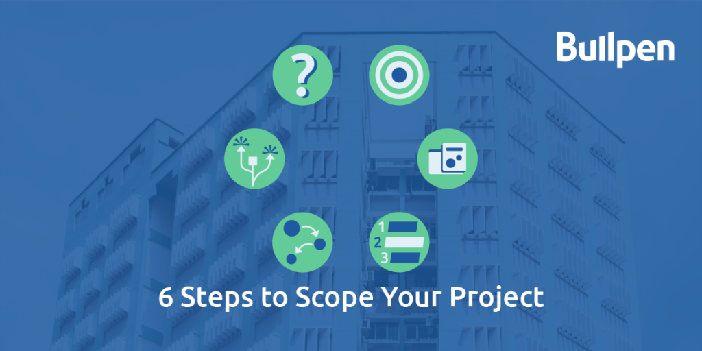 6 Steps to Scope Your Project